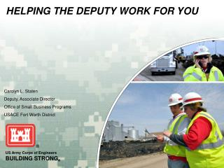 Carolyn L. Staten Deputy, Associate Director Office of Small Business Programs USACE Fort Worth District