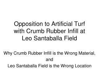 Opposition to Artificial Turf with Crumb Rubber Infill at  Leo Santaballa Field