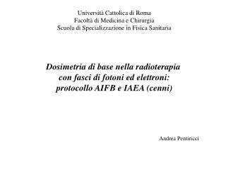 Dosimetria di base nella radioterapia  con fasci di fotoni ed elettroni: