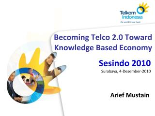 Becoming Telco 2.0 Toward Knowledge Based Economy