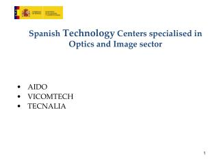 Spanish  Technology  Centers specialised in Optics and Image sector