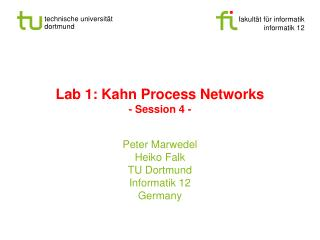 Lab 1: Kahn Process Networks - Session 4 -