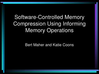 Software-Controlled Memory Compression Using Informing Memory Operations