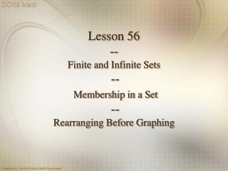Lesson 56 -- Finite and Infinite Sets -- Membership in a Set -- Rearranging Before Graphing