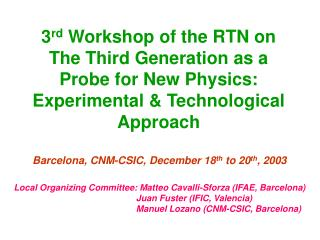 Barcelona, CNM-CSIC, December 18 th  to 20 th , 2003