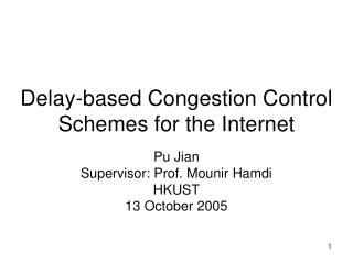 Delay-based Congestion Control Schemes for the Internet