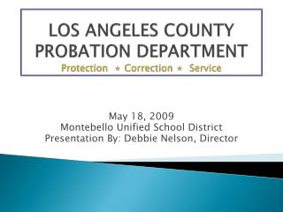 LOS ANGELES COUNTY PROBATION DEPARTMENT Protection   Correction   Service