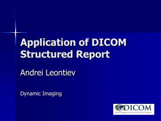 Application of DICOM Structured Report
