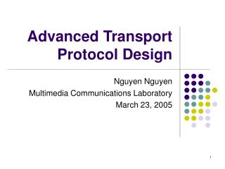Advanced Transport Protocol Design