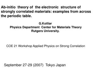 G.Kotliar    Physics Department  Center for Materials Theory  Rutgers University.