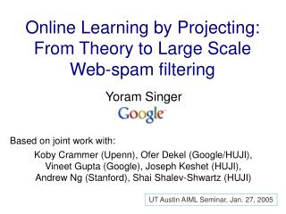 Online Learning by Projecting: From Theory to Large Scale Web-spam filtering