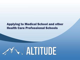Applying to Medical School and other Health Care Professional Schools
