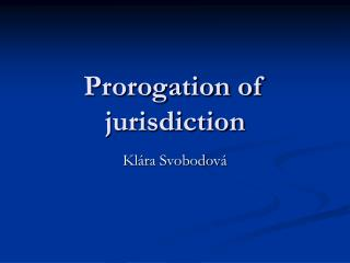 Prorogation of jurisdiction