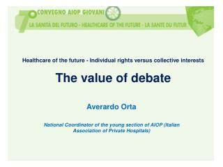 Healthcare of the future - Individual rights versus collective interests The value of debate