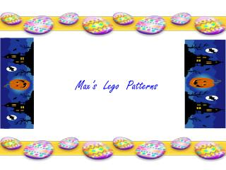 Max's  Lego  Patterns