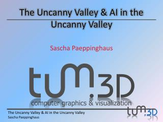 The Uncanny Valley & AI in the Uncanny Valley