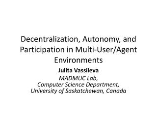 Decentralization, Autonomy, and Participation in Multi-User/Agent Environments
