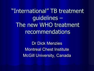 """International"" TB treatment guidelines –  The new WHO treatment recommendations"
