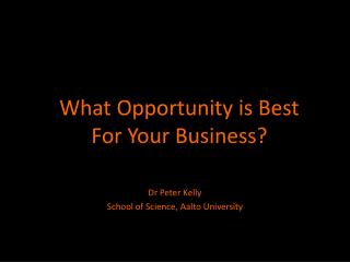 What Opportunity is Best  For Your Business?