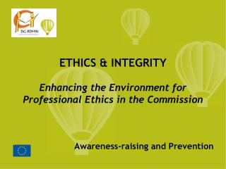 ETHICS & INTEGRITY Enhancing the Environment for Professional Ethics in the Commission