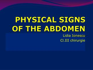 PHYSICAL SIGNS OF THE ABDOMEN
