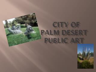 CITY OF PALM DESERT PUBLIC ART