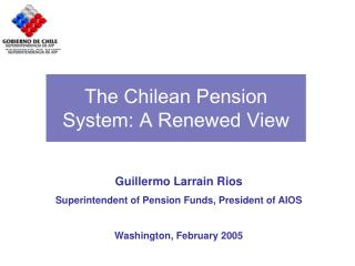 The Chilean Pension System: A Renewed View