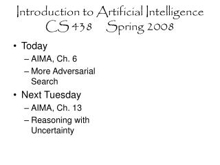 Introduction to Artificial Intelligence CS 438     Spring 2008