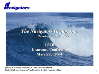 "The Navigators Group, Inc. ""Insuring a World in Motion"" CSFB  Insurance Conference March 25, 2004"