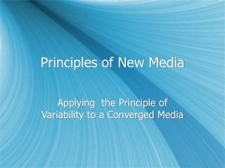 Principles of New Media