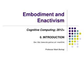Embodiment and Enactivism