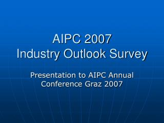 AIPC 2007  Industry Outlook Survey