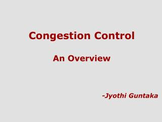 Congestion Control  An Overview