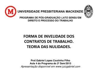 Prof. Gabriel Lopes Coutinho Filho Aula  4 do  Programa do 2º Sem/2013