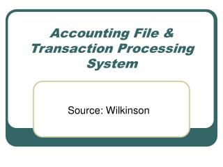 Accounting File & Transaction Processing System