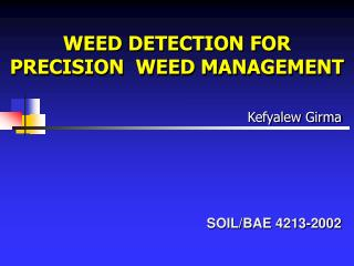 WEED DETECTION FOR PRECISION  WEED MANAGEMENT