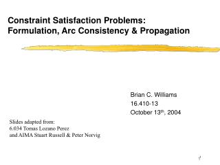 Constraint Satisfaction Problems: Formulation, Arc Consistency & Propagation