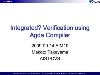 Integrated? Verification using Agda Compiler