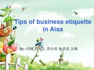 Tips of business etiquette in Aisa