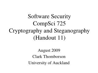 Software Security CompSci 725 Cryptography and Steganography  (Handout 11)