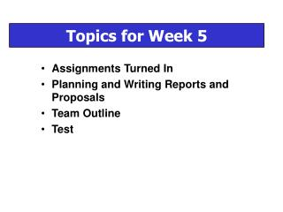 Assignments Turned In Planning and Writing Reports and Proposals Team Outline Test