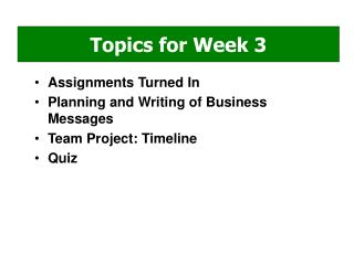 Assignments Turned In Planning and Writing of Business Messages  Team Project: Timeline Quiz