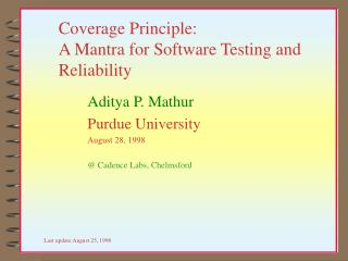 Coverage Principle:  A Mantra for Software Testing and Reliability