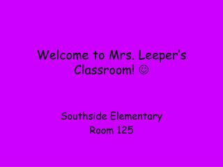 Welcome to Mrs. Leeper's Classroom!  