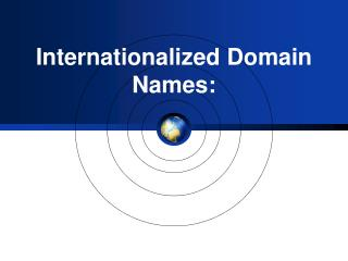 Internationalized Domain Names: