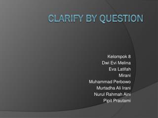 CLARIFY BY QUESTION