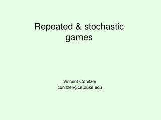 Repeated & stochastic games