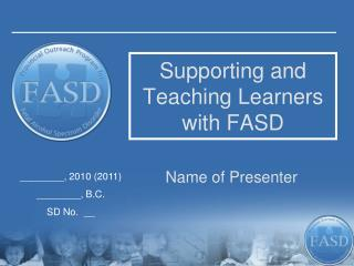 Supporting and Teaching Learners with FASD