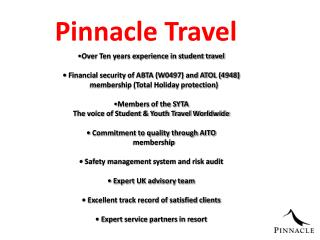 Over Ten years experience in student travel •  Financial security of ABTA (W0497) and ATOL (4948)