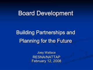 Board Development Building Partnerships and Planning for the Future